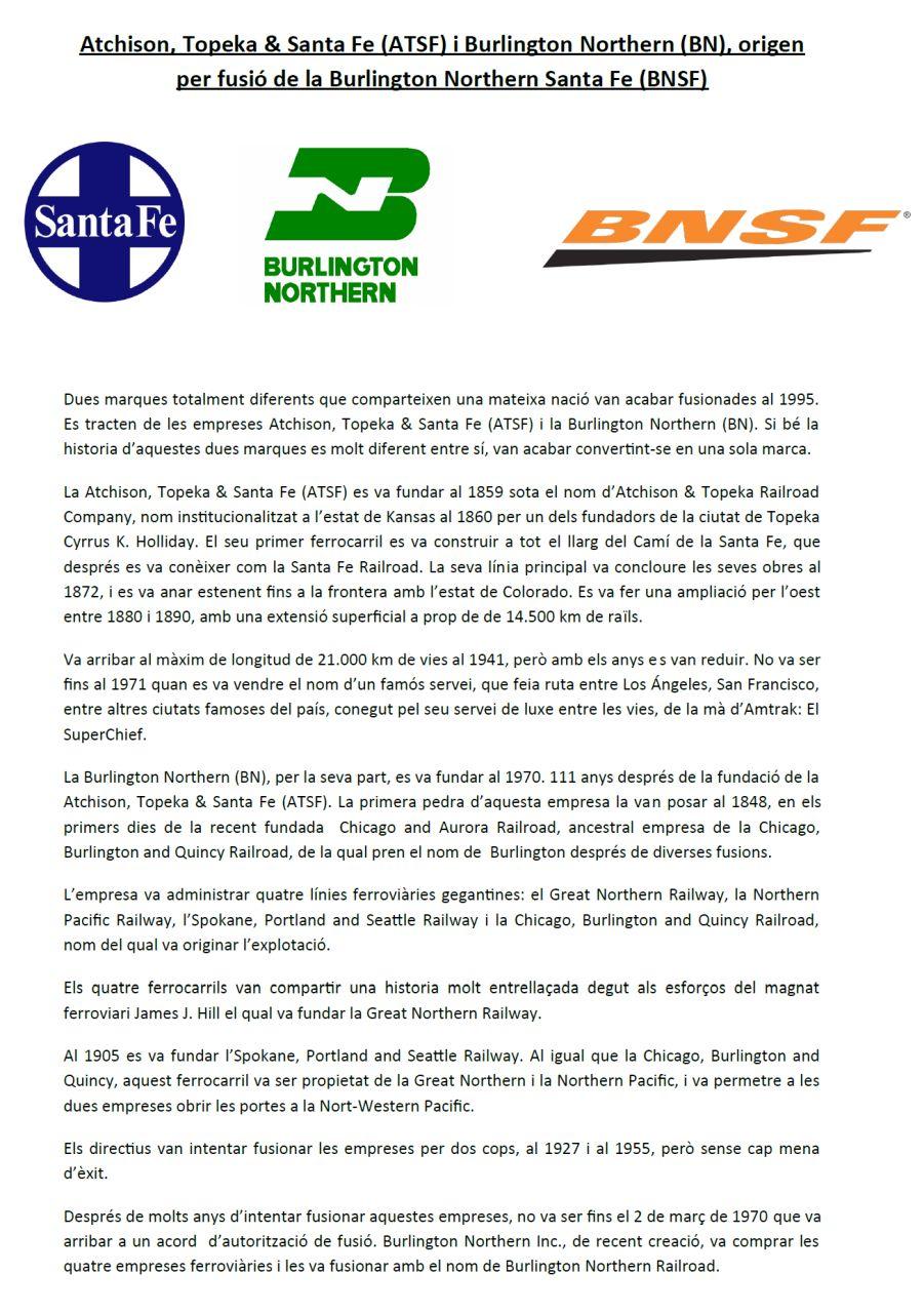 Atchison, Topeka & Santa Fe (ATFS) i  BurligtonNorthern (BN), origen per fusió de la Burlington Northern Santa Fe (BNSF). Emlio Cano. (Amb correcció d'erades.)